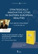 Maciej Kisilowski în conferință la Sibiu: Strategically Innovative Cities in Eastern European Realities