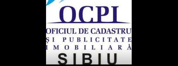 Oficiul de Cadastru și Publicitate Imobiliară Sibiu își reia activitatea
