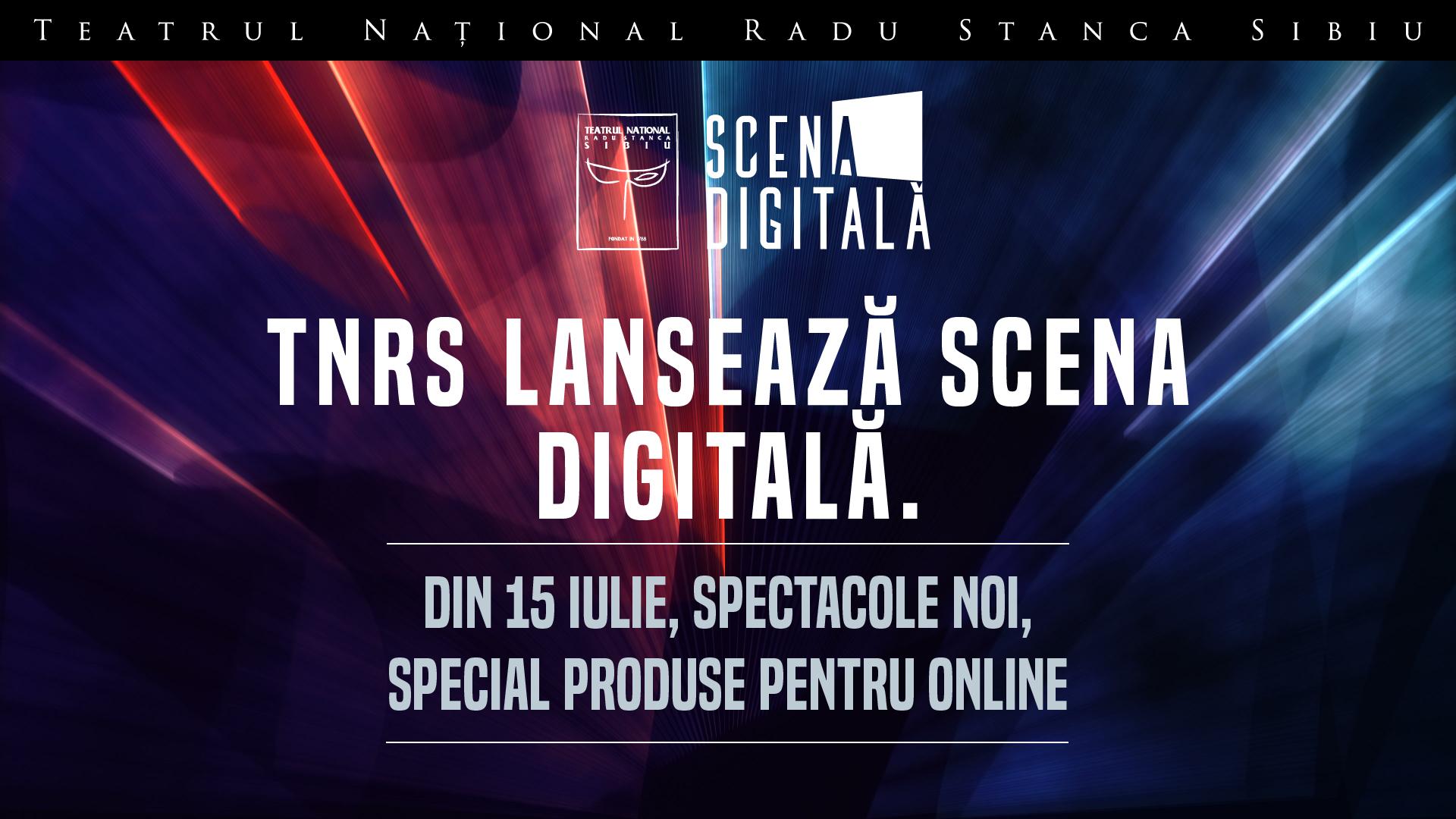 """Teatrul Național """"Radu Stanca"""" Sibiu lansează """"Scena Digitală"""""""
