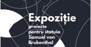 Expoziție de proiecte dedicată Statuii Baronului Samuel von Brukenthal
