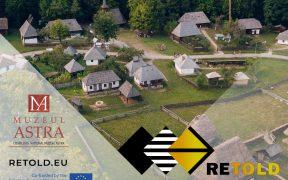 Muzeul ASTRA – partener RETOLD Europa Creativă 2020 - 2024