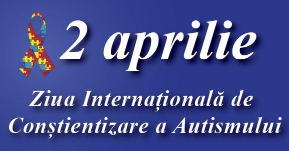 2 aprilie- Ziua internaţională de conştientizare a autismului