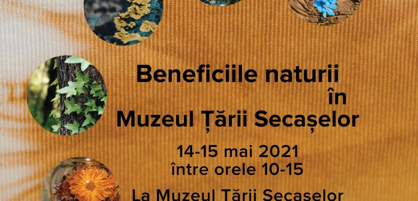 """Vino în acest weekend și află despre""""Beneficiile naturii în Muzeul Țării Secașelor"""""""