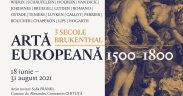 """Expoziția """"3 secole Brukenthal, Arta europeană 1500-1800"""" te așteaptă la Muzeul Naţional Brukenthal"""