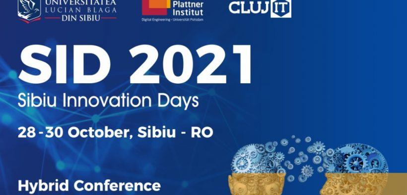 Cea de- doua ediție a conferinței internaționale Sibiu Innovation Days, programată la finele acestei luni